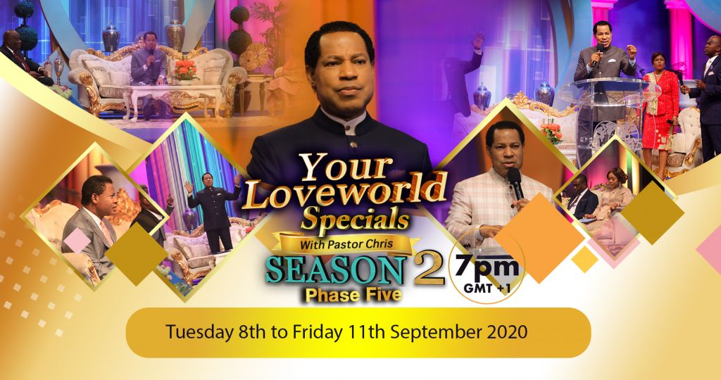 'Your LoveWorld Specials with Pastor Chris' (Season II, Phase V) Kicks Off Today
